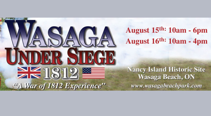 Wasaga Under Seige 2015, Nancy Island Historic Park, Wasaga Beach, Ontario